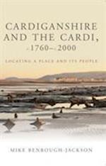 Cardiganshire and the Cardi, c.1760-c.2000 (Studies in Welsh History)