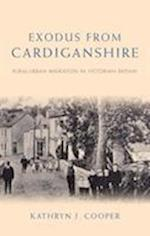 Exodus from Cardiganshire (Studies in Welsh History)