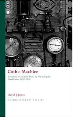 Gothic Machine (Gothic Literary Studies)