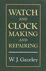 Watch and Clock Making and Repairing