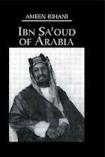 Ibn Sa'oud of Arabia (Kegan Paul Arabia Library S)