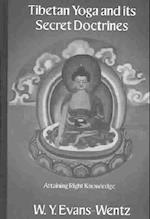 Tibetan Yoga and Its Secret Doctrines (The Kegan Paul Library of Religion and Mysticism)