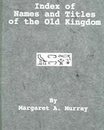 Index of Names and Titles of the Old Kingdom (Kegan Paul Library of Ancient Egypt)