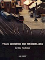 Train Shunting and Marshalling for the Modeller