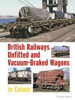 British Railways Unfitted and Vacuum-Braked Wagons in Colour
