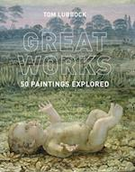 Great Works af Laura Cumming, Tom Lubbock
