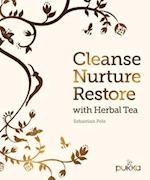 Cleanse, Nurture, Restore with Herbal Tea af Sebastian Pole