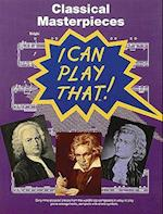 I Can Play That! Classical Masterpieces
