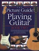 The Picture Guide to Playing Guitar - Book 2