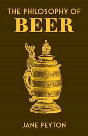 The Philosophy of Beer