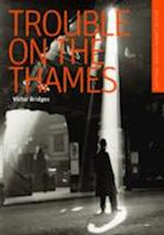 Trouble on the Thames (British Library Thriller Classics)