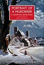 Portrait of a Murderer (British Library Crime Classics)