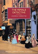 The Female Detective (British Library Crime Classics)