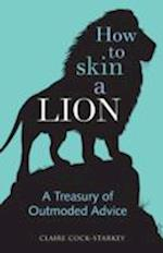 How to Skin a Lion