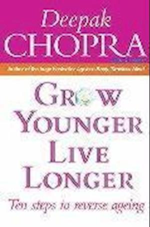Bog paperback Grow Younger Live Longer af Deepak Chopra Judith Kendra