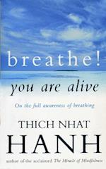 Breathe! You Are Alive:Sutra on the Full Awareness of Breathing