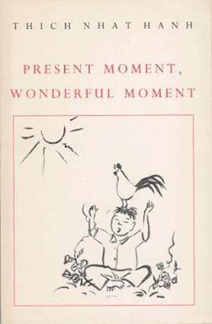 Bog paperback Present Moment Wonderful Moment af Mayumi Oda Thich Nhat Hanh