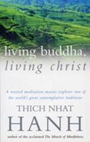 Bog paperback Living Buddha Living Christ af Thich Nhat Hanh