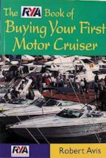 The Rya Book of Buying Your First Motor Cruiser (Rya Book of)