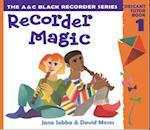 Recorder Magic: Descant Tutor Book 1 af Ana Sanderson, Jane Sebba, David Moses