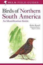 Birds of Northern South America (Helm Field Guides)
