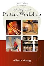 Setting Up a Pottery Workshop (Ceramic Handbooks)