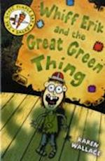 Whiff Eric and the Great Green Thing af Karen Wallace, Helen Flook, Santiago Posteguillo