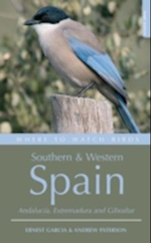 Bog paperback Where to Watch Birds in Southern and Western Spain af Andrew Paterson Ernest Garcia