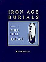 Iron Age Burials from Mill Hill, Deal af Keith Parfitt, Parfitt Keith