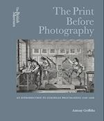 The Print Before Photography af Antony Griffiths