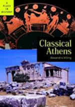 Classical Athens (A Place in History)