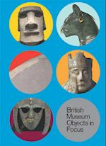 5 British Museum Objects in Focus (Objects in Focus)