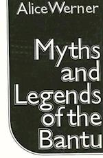 Myths and Legends of the Bantu (Cass Library of African Studies General Studies, nr. 65)