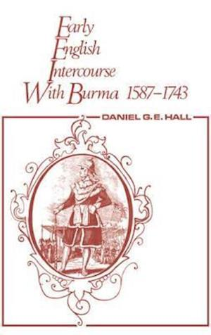 Early English Intercourse with Burma, 1587-1743: With the Tragedy of Negrais