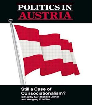 Politics in Austria: Still a Case of Consociationalism