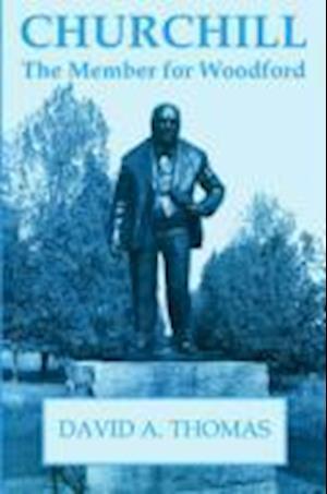 Churchill, the Member for Woodford