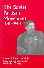 The Soviet Partisan Movement, 1941-1944 (SOVIET (RUSSIAN) MILITARY EXPERIENCE, nr. 4)