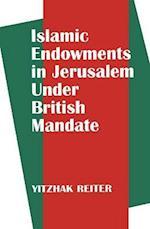 Islamic Endowments in Jerusalem Under British Mandate