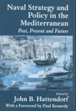 Naval Policy and Strategy in the Mediterranean (Naval Policy History, nr. 10)