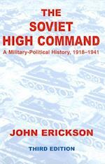 The Soviet High Command (Cass Series on Soviet Russian Military Institutions Hardcover, nr. 3)