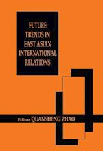 Future Trends in East Asian International Relations