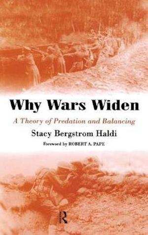 Why Wars Widen : A Theory of Predation and Balancing