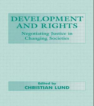 Development and Rights : Negotiating Justice in Changing Societies