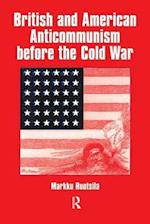 British and American Anti-Communism Before the Cold War (Cass Series--cold War History, nr. 3)