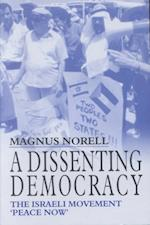 A Dissenting Democracy (Cass Series--Israeli History, Politics, and Society, nr. 25)
