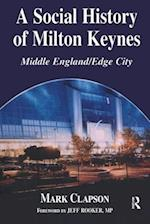 A Social History of Milton Keynes (Cass Series--British Politics and Society)