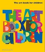 The Art Book for Children af Editors of Phaidon Press
