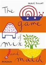 The Game of Mix and Match (Game Of Phaidon)