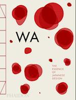 WA: The Essence of Japanese Design af Rossella Menegazzo