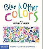 Blue & Other Colors With Henri Matisse (First Concepts With Fine Artists)